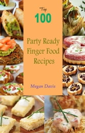 Top 100 party ready finger food recipes ebook by megan davis book cover top 100 party ready finger food recipes forumfinder Images