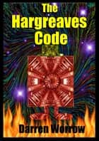 The Hargreaves Code ebook by Darren Worrow