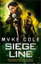 Siege Line (Reawakening Trilogy 3) - An unputdownable action-packed military fantasy ebook by Myke Cole