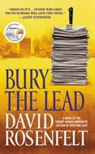 Bury the Lead ebook by David Rosenfelt