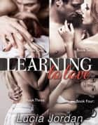 Learning To Love - Complete Collection ebook by Lucia Jordan