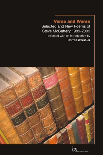 Verse and Worse - Selected and New Poems of Steve McCaffery 1989-2009 ebook by Steve McCaffery