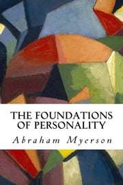 The Foundations of Personality ebook by Abraham Myerson