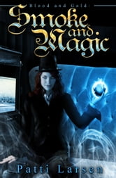 Smoke and Magic ebook by Patti Larsen