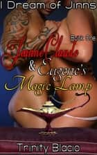 Jeanne-Claude and Eugene's Magic Lamp, Book One: I Dream of Jinns ebook by Trinity Blacio
