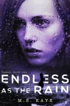 Endless as the Rain - The Taken Series: Book One ebook by MS Kaye