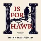 H Is for Hawk audiobook by Helen Macdonald