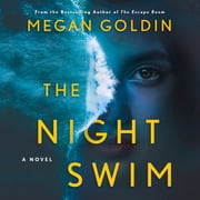 The Night Swim - A Novel audiobook by Megan Goldin