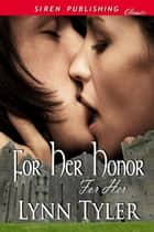 For Her Honor ebook by Lynn Tyler