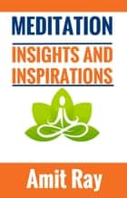 Meditation : Insights and Inspirations eBook por Amit Ray