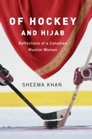 Of Hockey and Hijab ebook by Sheema Khan