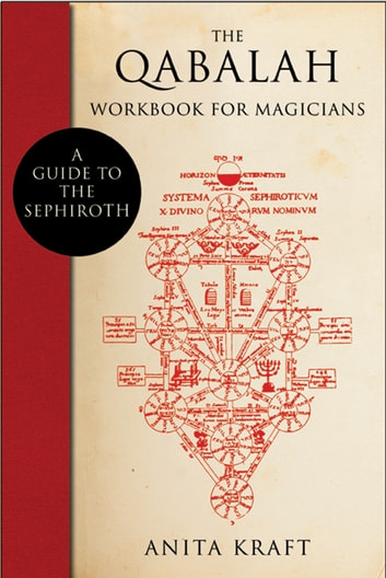 The Qabalah Workbook for Magicians - A Guide to the Sephiroth ebook by Anita Kraft
