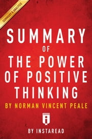 Summary of The Power of Positive Thinking - by Norman Vincent Peale | Includes Analysis ebook by Instaread Summaries