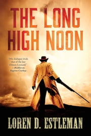 The Long High Noon ebook by Loren D. Estleman