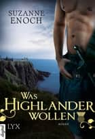 Was Highlander wollen ebook by Suzanne Enoch, Britta Lüdemann