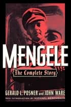 Mengele - The Complete Story ebook by Gerald L. Posner, John Ware, Micheal Berenbaum