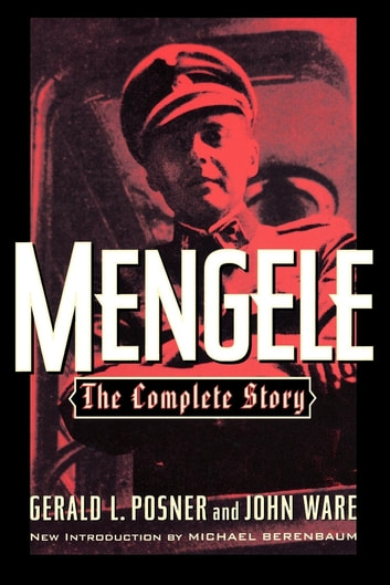 Mengele - The Complete Story ebook by Gerald L. Posner,John Ware