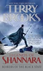 Bearers of the Black Staff ebook by Terry Brooks