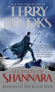 Bearers of the Black Staff - Legends of Shannara ebook by Terry Brooks