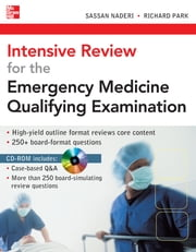 Intensive Review for the Emergency Medicine Qualifying Examination ebook by Sassan Naderi,Richard Park