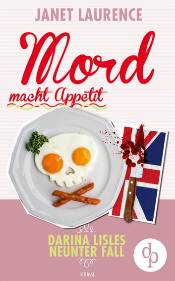 Mord macht Appetit (Krimi, Cosy Crime) eBook by Janet Laurence