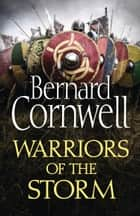 Warriors of the Storm (The Last Kingdom Series, Book 9) eBook par Bernard Cornwell