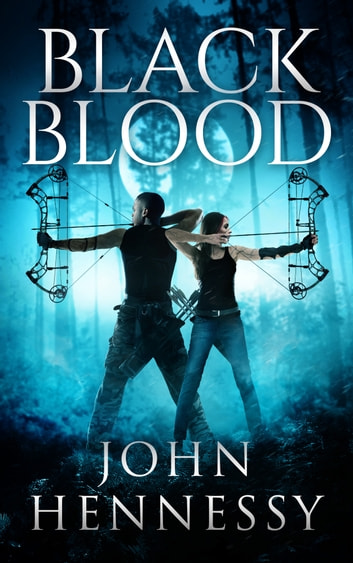 Black Blood (Black Bloods, Book 1) ebook by John Hennessy