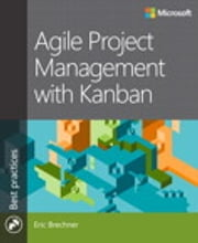 Agile Project Management with Kanban ebook by Eric Brechner