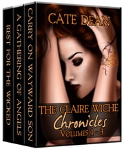The Claire Wiche Chronicles Volumes 1-3 ebook by Cate Dean