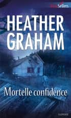 Mortelle confidence ebook by Heather Graham
