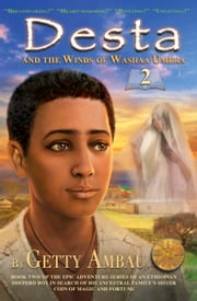 Desta and the Winds of Washaa Umera: Volume 2 ebook by Getty Ambau