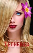 Tethered (A BirthRight Novel #1) ebook by Brandi Leigh Hall