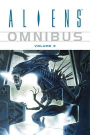 Aliens Omnibus Volume 3 ebook by Various Authors,Various Artists