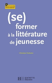 (Se) former à la littérature de jeunesse ebook by Christian Poslaniec