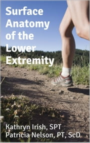 Surface Anatomy of the Lower Extremity ebook by Kathryn Irish