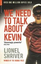 We Need To Talk About Kevin eBook by Lionel Shriver, Kate Mosse