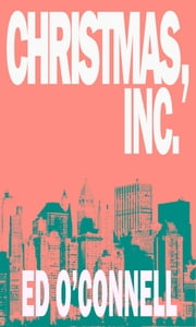 Christmas Inc ebook by Ed O'Connell