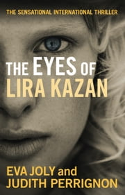 The Eyes of Lira Kazan ebook by Eva Joly,Judith Perrignon,Emily Read