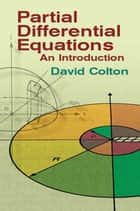 Partial Differential Equations - An Introduction ebook by David Colton