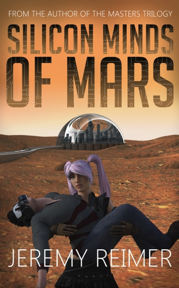 Silicon Minds of Mars ebook by Jeremy Reimer