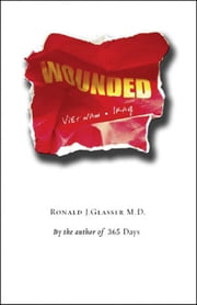 Wounded: Vietnam to Iraq ebook by Ronald J. Glasser, M.D.