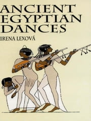 Ancient Egyptian Dances ebook by Irena Lexová