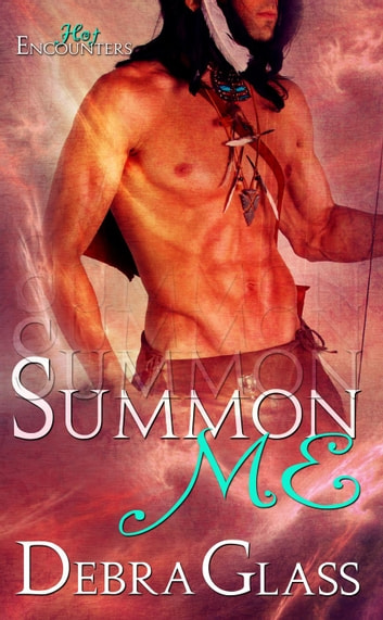 Summon Me - Hot Encounters, #2 ebook by Debra Glass
