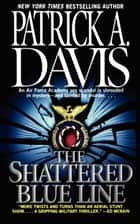 The Shattered Blue Line ebook by Patrick A. Davis