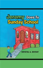 Jeremy Goes To Sunday School ebook by Crystal A. Bryant
