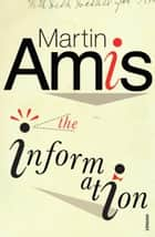 The Information ebook by Martin Amis