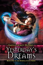 Yesterday's Dreams ebook by Danielle Ackley-McPhail