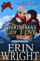 Christmas of Love - A Western Holiday Romance Novella ebook by Erin Wright