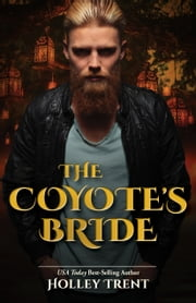 The Coyote's Bride ebook by Holley Trent