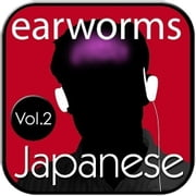 Rapid Japanese, Vol. 2 audiobook by Earworms Learning, Marlon Lodge, Tomomi Trebing